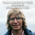 THE MUSIC IS YOU - A TRIBUTE TO JOHN DENVER - CD NUOVO SIGILLATO