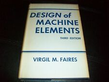 Design of Machine Elements by Virgil M. Faires (1955, Hardcover) Third Edition