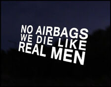 No Airbags Die Like Men Car Decal Sticker JDM Vehicle Bike Bumper Graphic Funny