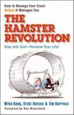 The Hamster Revolution : How to Manage Your e-Mail Before It Manages You by Tim