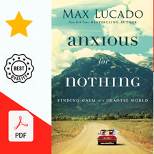 Anxious for Nothing: Finding Calm in Chaotic World by Max Lucado [📥 FDP]