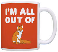 Funny Gag Gifts I'm All Out of Fox Sarcasm Gifts Offensive Coffee Mug Tea Cup