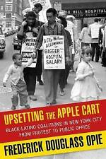 Upsetting the Apple Cart by Frederick Opie; NEW; Hardcover; 9780231149402