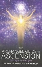 The Archangel Guide to Ascension by Diana Cooper and Tim Whild NEW