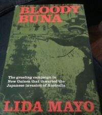 Bloody Buna: The Grueling Campaign in New Guinea That Thwarted the Japanese WWII