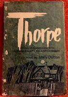 THORPE by Mary Dutton Book Club Edition, HC W/DJ 1967 The World Publishing Co NY