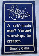 Smoke Talks Postcard A self-made man? Yes and worships his creator. Humor VTG
