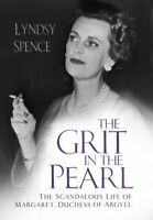 The Grit in the Pearl The Scandalous Life of Margaret, Duchess ... 9780750986991