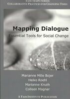 Mapping Dialogue : Essential Tools for Social Change, Paperback by Bojer, Mar...