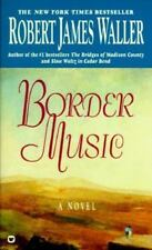 Border Music by Robert James Waller (1996, Paperback, Reprint) fast shipping!!!!