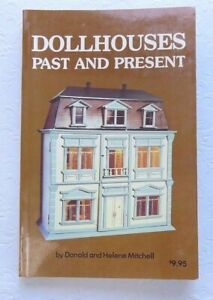 Dollhouses Past and Present by Donald and Helene Mitchell 1980