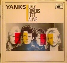 YANKS - ONLY LOVERS LEFT ALIVE