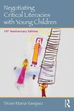 Negotiating Critical Literacies with Young Children: 10th Anniversary Edition (P