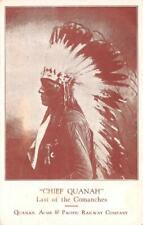 CHIEF QUANAH Comanche Indian Quanah Acme & Pacific Railway 1945 Vintage Postcard