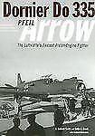 Dornier Do335 Pfeil (Arrow): The Luftwaffe's Fastest Piston-Engine Fighter, Smit