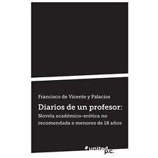 Diarios de un Profesor by Francisco De Vicente Y. Palacios (2013, Paperback)