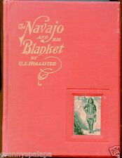 Native American History, Navajo and His Blanket, by; Hollister, SGD, 1903