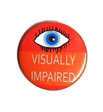 Visually impaired pin badge button blind short sighted visual blind blindness