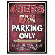 "San Francisco 49ers Fan Parking Only Novelty Metal Parking Sign 9"" x 12"""