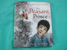 THE PEASANT PRINCE. THE TRUE STORY MAO'S LAST DANCER.  LI CUNXIN/ANNE SPUDVILAS