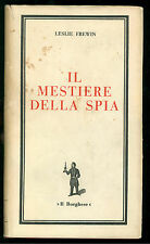 FREWIN LESLIE IL MESTIERE DELLA SPIA BORGHESE 1968 LIBRI DEL BORGHESE 72