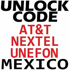 MEXICO AT&T NEXTEL UNEFON UNLOCK CODE SAMSUNG LG HTC ZTE HUAWEI NOKIA SONY MOTO