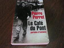 LE CAFE DU PONT PARFUM D'ENFANCE PIERRE PERRET 2005