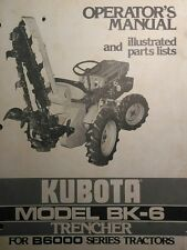 Kubota B6000 Diesel 4X4 Tractor BK-6 Trencher Implement Operator & Parts Manual