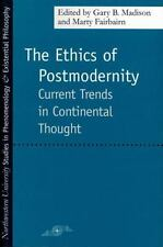 The Ethics of Postmodernity : Current Trends in Continental Thought (1997,...
