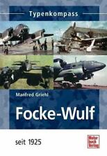 "Griehl: Focke-Wulf seit 1925 Typenkompass (Buch FW 200 ""Condor"" Fw 190 etc.) NEU"