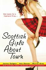 Scottish Girls About Town: And sixteen other Scott... by Colgan, Jenny Paperback