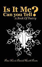 Is It Me Can you Tell? : A Book of Poetry by Peter Norris Patrick Harold...