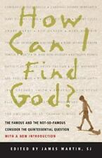 How Can I Find God? : The Famous and the Not-So-Famous Consider the...