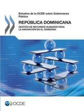 Estudios de la Ocde Sobre Gobernanza Publica : Republica Dominicana: Gestion...