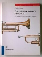 CONOSCERE E SUONARE LA TROMBA, Renato Soglia - 1a ediz. Muzzio 1991