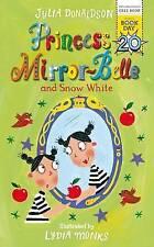 SPECCHIO Princess-BELLE E BIANCANEVE GIORNATA MONDIALE DEL LIBRO 2017 da Julia Donaldson NUOVO