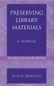 Preserving Library Materials by Susan G. Swartzburg