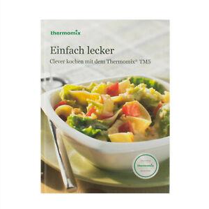 THERMOMIX Kochbuch Einfach lecker – Clever kochen mit dem Thermomix TM5