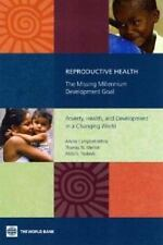 Books Ser.: Reproductive Health : The Missing Millennium Development Goal -...