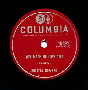 ROSETTA HOWARD 1955 Columbia 40494 - You Made Me Love You (with Big Bill Broonzy