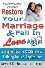 Marriage Help: Restore Your Marriage and Fall in Love Again by Krystal Kuehn...