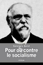 Pour Ou Contre le Socialisme by Georges Sorel (2016, Paperback)