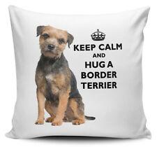 Keep Calm And Hug A Border Terrier Cushion Cover - 40cm x 40cm Brand New