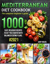Mediterranean Diet Cookbook The complete beginner's guide 1000 easy,