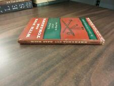 With Pipe and Tomahawk Grace Stevenson Haber SIGNED Inscribed HC 1958 FREE SHIP