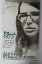 Fall Out: A Memoir of Friends Made and Friends Unmade by Janet Street-Porter (Ha
