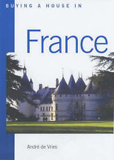 Buying a House in France: Where and How to Do it, De Vries, Andre, Good Book