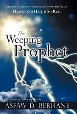 The Weeping Prophet : A Journey of an Ethiopian Messianic Jew into the Spirit...