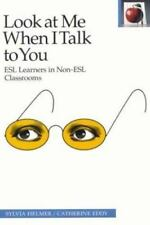 Pippin Teacher's Library: Look at Me When I Talk to You : ESL Learners in...