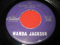 VG+ RARE COUNTRY 45 WANDA JACKSON - I'D RATHER HAVE YOU / REACHING - CAPITOL